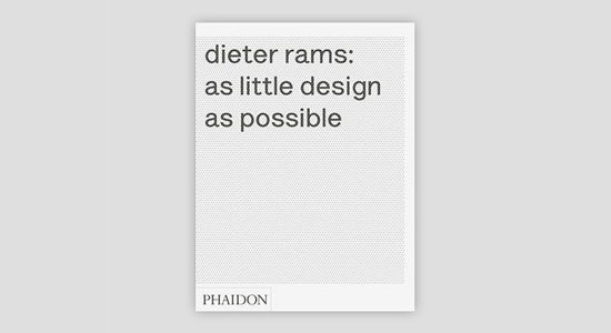 dieter rams design as little as possible from phaidon