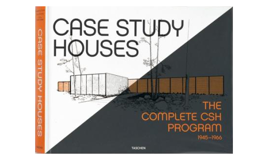 Case Study Houses - The Complete CSH Program 1945 - 1966