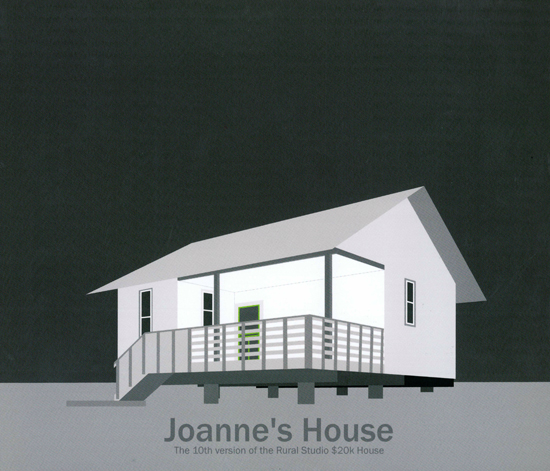 Joanne's House: The 10th version of the Rural Studio $20k House