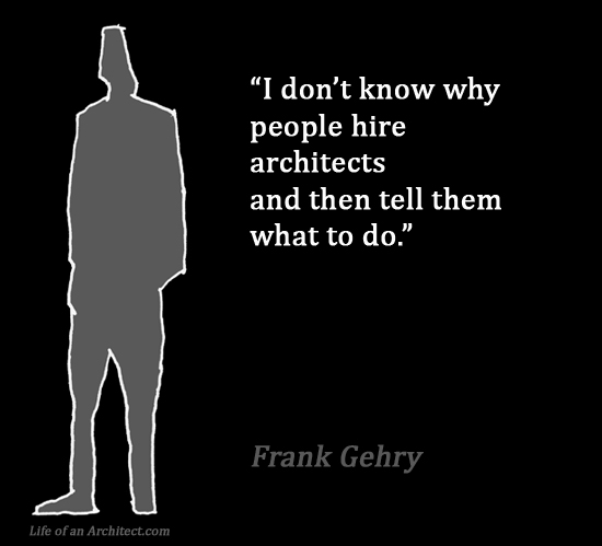 Design Quotes - Frank Gehry