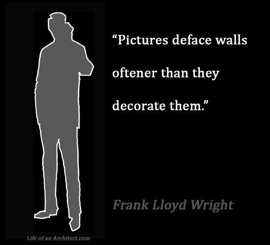 Design Quotes - Frank Lloyd Wright