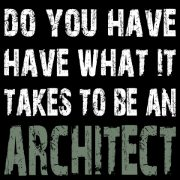 Do you have what it takes to be an architect