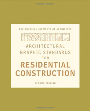 Architectural Graphic Standards for Residential Construction Second Edition