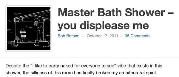 Bob Borson - Master Bath Shower You Displease Me